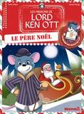 Lenia Major et Jérémy Parigi - Les missions de Lord Ken Ott Tome 3 : Et le Père Noël.