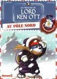 Lenia Major et Jérémy Parigi - Les missions de Lord Ken Ott Tome 4 : Au pôle Nord.