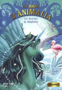 Lenia Major - Les mondes d'Animalia Tome 3 : Les licornes de Magiterre.