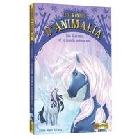 Lenia Major et  Lotty - Les mondes d'Animalia Tome 5 : Les licornes et le monde Minuscule - Tome 5.