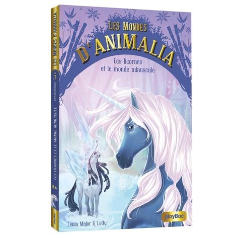 Les mondes d'Animalia Tome 5 Les licornes et le monde Minuscule - Tome 5