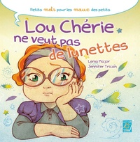 Lenia Major et Jennifer Trican - Lou Chérie ne veut pas de lunettes.