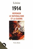 Lénine - 1914, repenser le nationalisme et la guerre - Textes choisis.