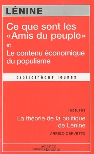 """Ce que sont les """"Amis du peuple"""" et comment ils luttent contre les social-démocrates ; Le contenu économique du populisme. La théorie de la politique de Lénine"""
