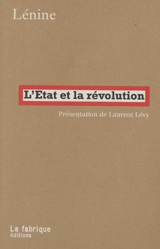 Lénine - L'Etat et la révolution - La doctrine du marxisme sur l'Etat et les tâches du prolétariat dans la révolution.