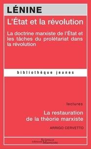 Lénine et Arrigo Cervetto - L'Etat et la révolution - La doctrine marxiste de l'Etat et les tâches du prolétariat dans la révolution.