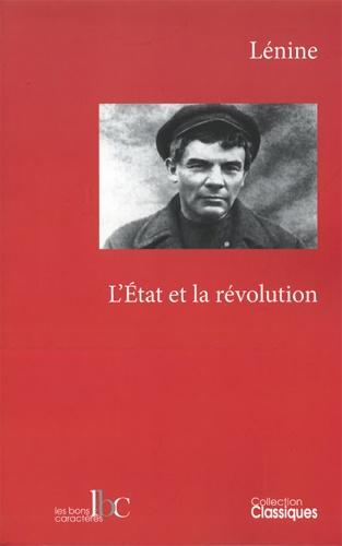 L'Etat et la révolution. La doctrine marxiste de l'Etat et les tâches du prolétariat dans la révolution