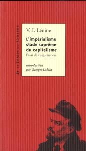 Lénine - L'impérialisme, stade suprême du capitalisme - Essai de vulgarisation.