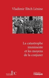 Lénine - La catastrophe imminente et les moyens de la conjurer - Septembre 1917.