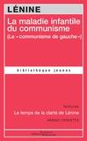 """Lénine - La maladie infantile du communisme (le """"communisme de gauche"""")."""