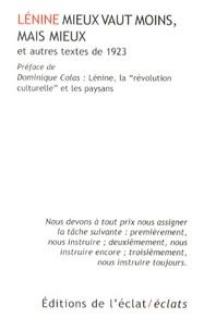 Lénine - Mieux vaut moins, mais mieux et autres textes de 1923.