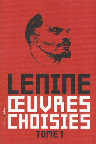 Lénine - Oeuvres choisies - Tome 1.