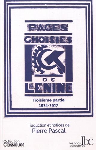 Lénine - Pages choisies - Troisième partie (1914-1917).