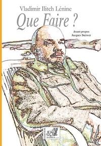 Lénine - Que faire ? - Les questions brûlantes de notre mouvement.