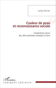 Couleur de peau et reconnaissance sociale - Lexpérience vécue des Afro-brésiliens émigrés à Paris.pdf