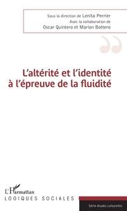 Lenita Perrier - L'altérité et l'identité à l'épreuve de la fluidité.