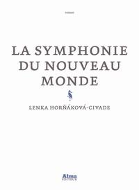 Lenka Hornakova-Civade - La symphonie du Nouveau monde.