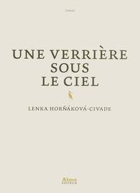 Lenka Hornakova-Civade - Une verrière sous le ciel.