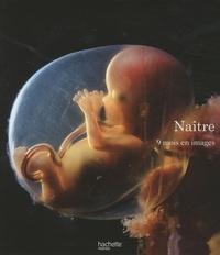 Lennart Nilsson et Lars Hamberger - Naître - 9 mois en images.