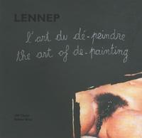 Lennep - L'art du dé-peindre - The art of de-painting. 1 DVD