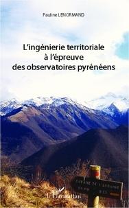 Lenormand - Ingénierie territoriale à l'épreuve des observatoires pyrénéens.