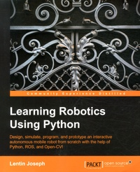 Learning Robotics Using Phyton - Design, simulate, program, and prototype an interactive autonomous mobile robot from scratch with the help of Python, ROS, and Open-CV!.pdf