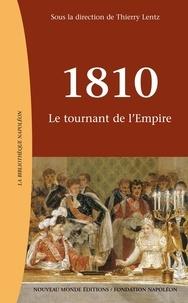 LENTZ THIERRY - 1810 - Le tournant de l'Empire.