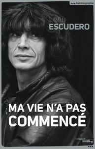 Leny Escudero - Ma vie n'a pas commencé.