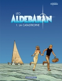 Léo - Aldébaran Tome 1 : La catastrophe.