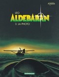 Léo - Aldébaran Tome 3 : La photo.