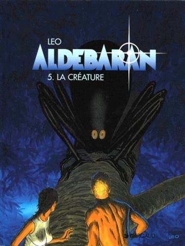 Aldebaran (5) : la créature