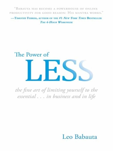 The Power of Less. The Fine Art of Limiting Yourself to the Essential...in Business and in Life