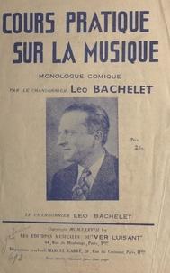 Léo Bachelet - Cours pratique sur la musique - Monologue comique.