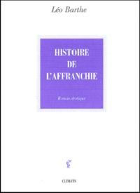 Léo Barthe - De la vie d'une chienne Tome 3 : Histoire de l'affranchie.