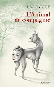 Léo Barthe - L'animal de compagnie.