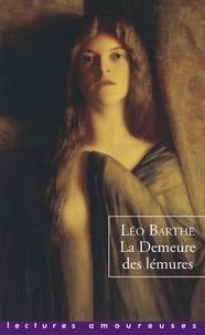 Léo Barthe - La demeure des lémures.