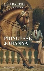 Léo Barthe - Princesse Johanna.