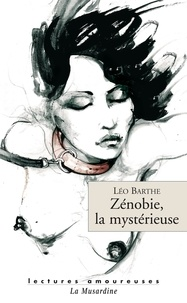 Léo Barthe - Zénobie, la mystérieuse.