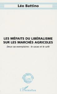 Léo Battino - Les méfaits du libéralisme sur les marchés agricoles - Deux cas exemplaires : le café et le cacao.