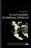 Leo Bersani - La mort parfaite de Stéphane Mallarmé.