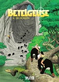 Léo - Betelgeuse Bd. 4: Die Höhlen.