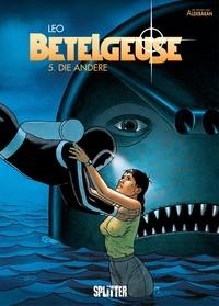 Léo - Betelgeuse Bd. 5: Die Andere.