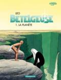 Léo - Bételgeuse Tome 1 : La planète.