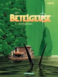 Léo - Bételgeuse Tome 3 : L'expédition.