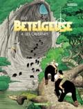 Léo - Bételgeuse Tome 4 : Les cavernes.