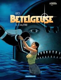 Léo - Bételgeuse Tome 5 : L'autre.