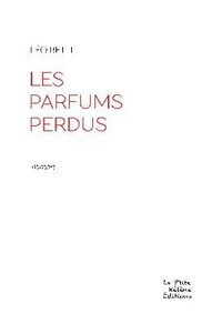 Léo Betti - Les parfums perdus.