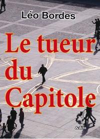 Léo Bordes - Le tueur du Capitole.