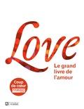 Leo Bormans - Love - Le grand livre de l'amour.