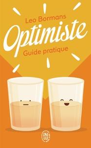 Leo Bormans - Optimiste - Guide pratique pour voir la vie du bon côté.